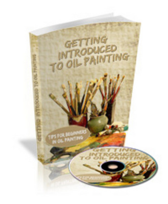 Product picture Getting Introduced to Oil Painting - Ebook & Audio Book - with Master Resale Rights (MRR) - DOWNLOAD !!