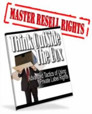 Product picture *NEW!* Think Outside The Box - Advanced Tactics Of Using Private Label Rights - PLR Download !!